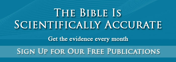 The Bible is scientifically accurate.  Signup for our free publications.